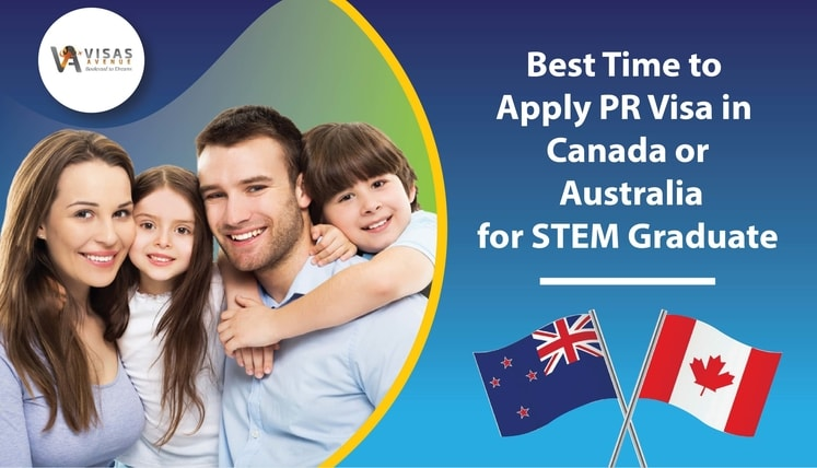 Its Best Time to Apply PR Visa in Canada or Australia if you are a STEM Graduate!