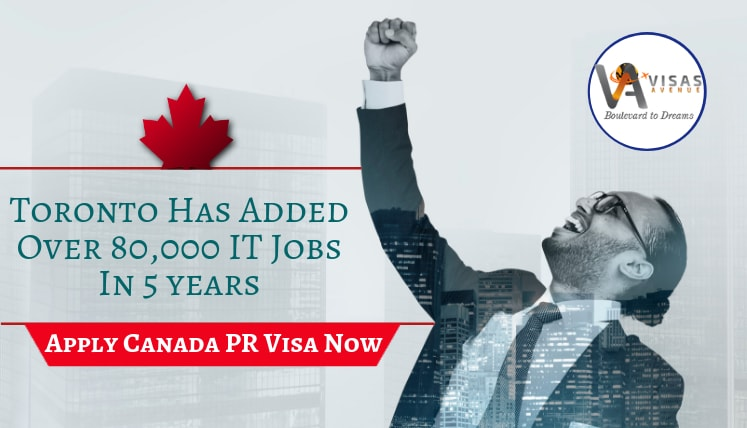 Toronto Has Added Over 80,000 IT Jobs In 5 years- Apply Canada PR Visa Now