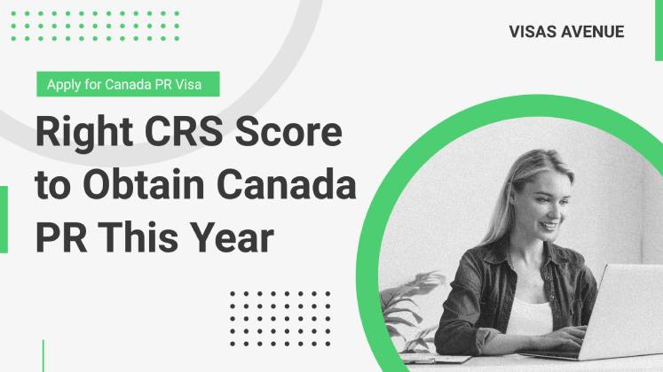 Right CRS Score to Obtain Canada PR This Year