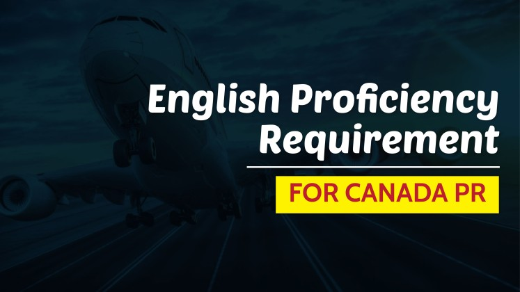 What is English Proficiency Requirement for Immigration to Canada on PR Visa?