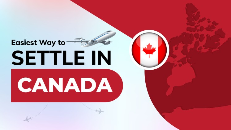 What is the Easiest Way to Settle in Canada?