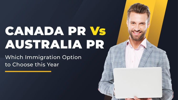 Canada PR vs Australia PR- Which Immigration Option to Choose This Year?
