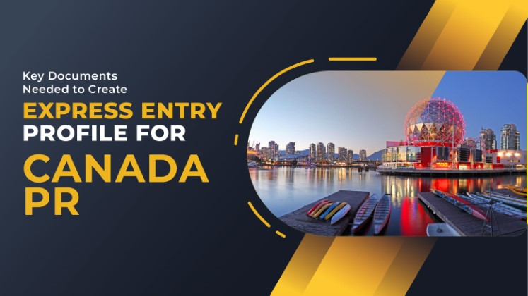 Two Key Documents Needed to Create Express Entry Profile for Canada PR