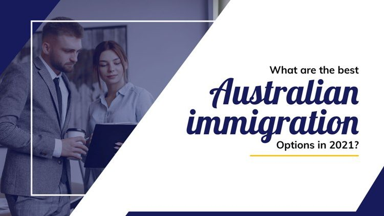 What are the best Australia immigration options in 2021?
