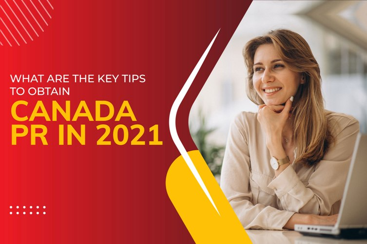 What are the key tips to obtain Canada PR in 2021