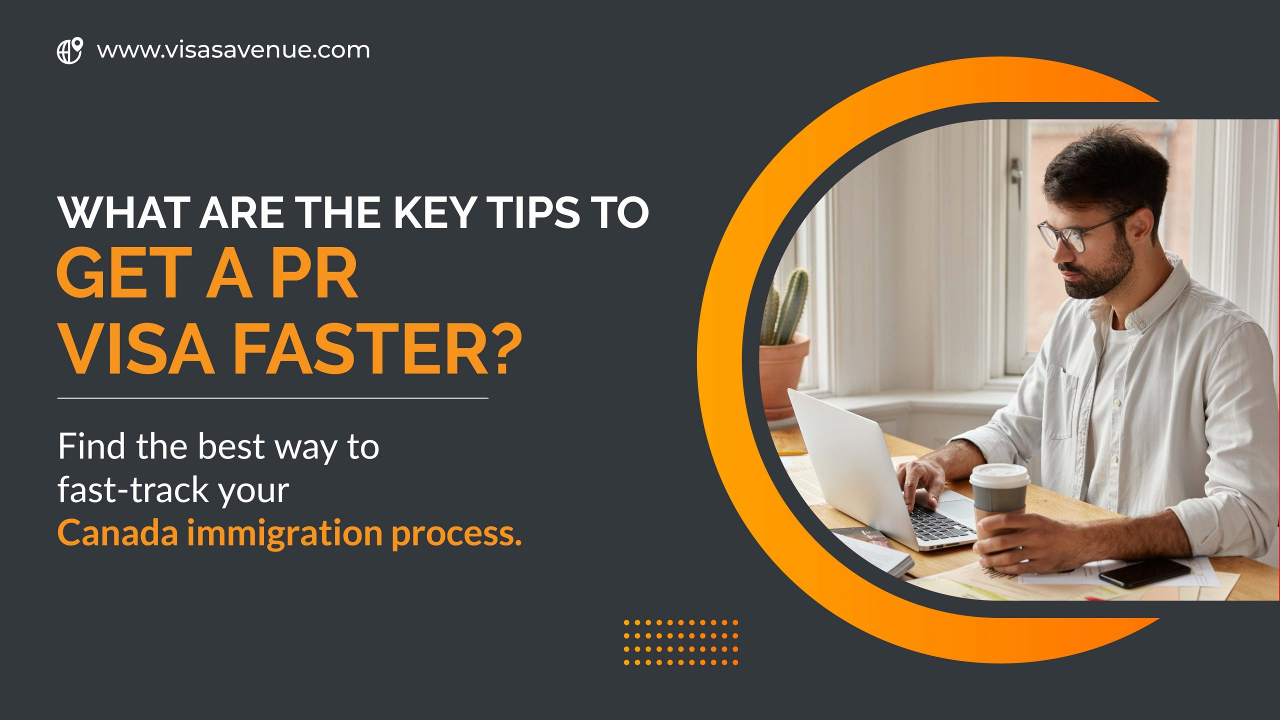 What are the Key Tips to Get PR Visa Faster?