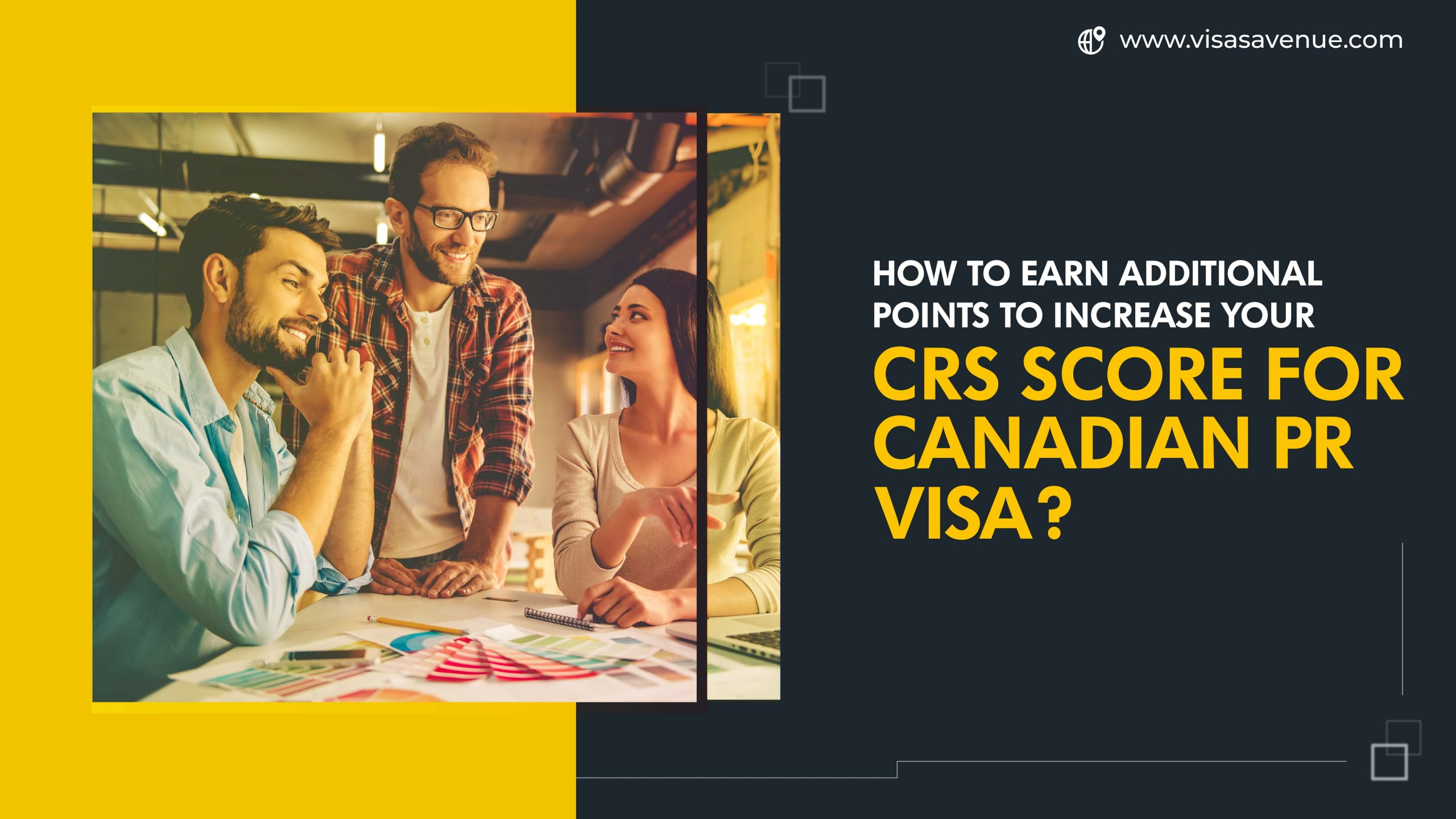 How to Earn Additional points to increase your CRS score for Canadian PR visa