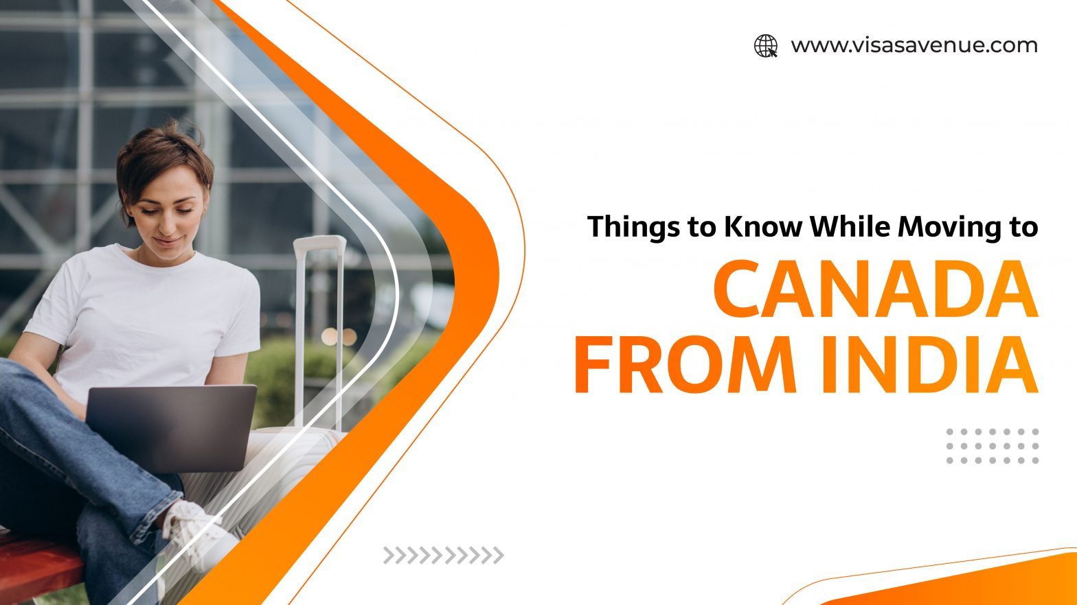 Things to Know While Moving to Canada from India