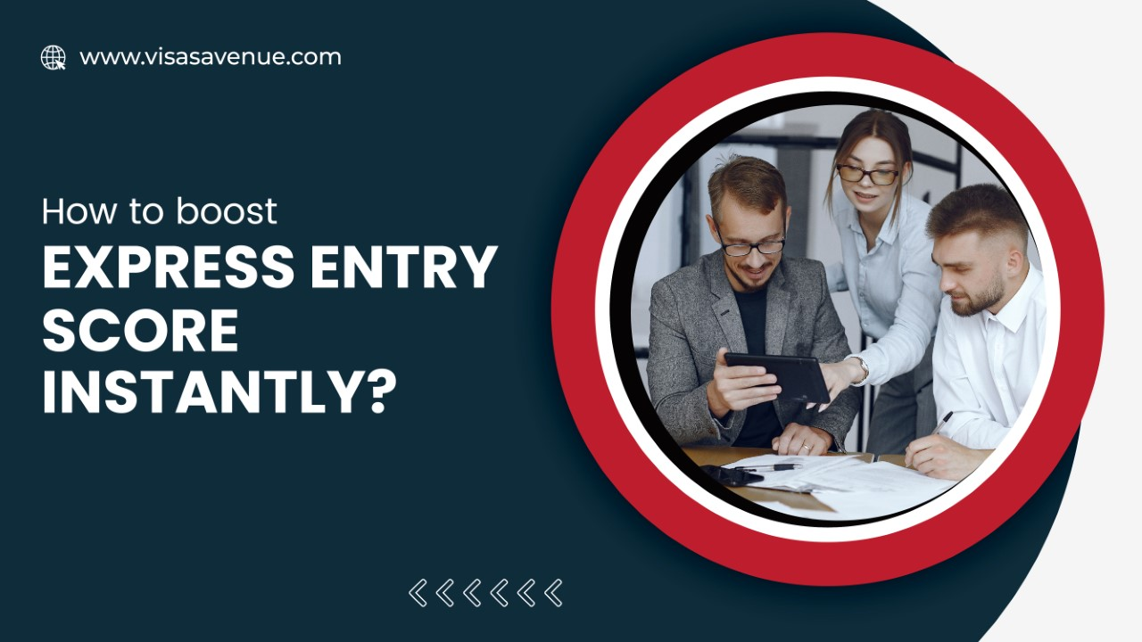 How to boost Express Entry Score instantly