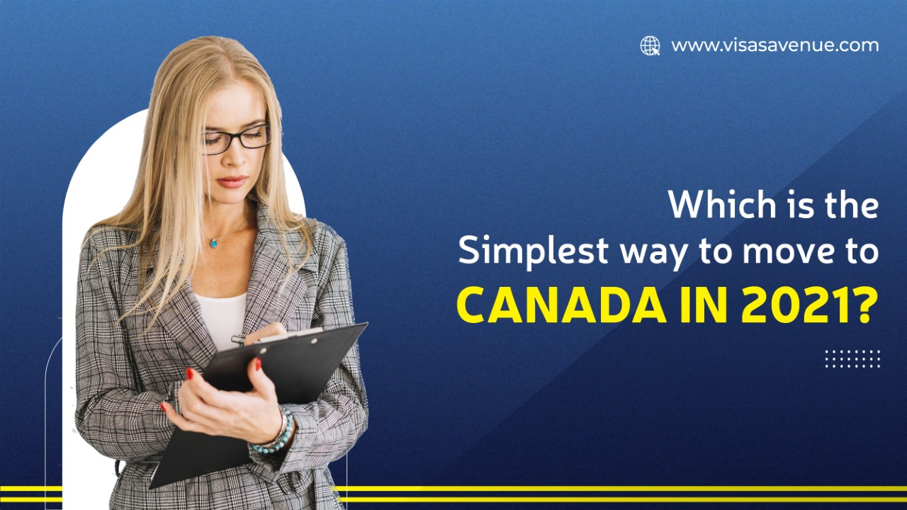 Which is the simplest way to move to Canada in 2021